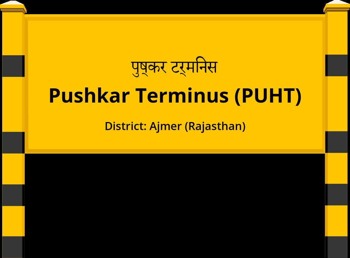 Pushkar Terminus (PUHT) Railway Station