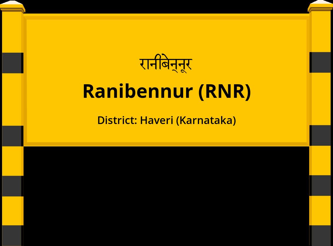 Ranibennur (RNR) Railway Station