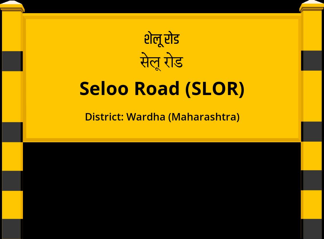 Seloo Road (SLOR) Railway Station