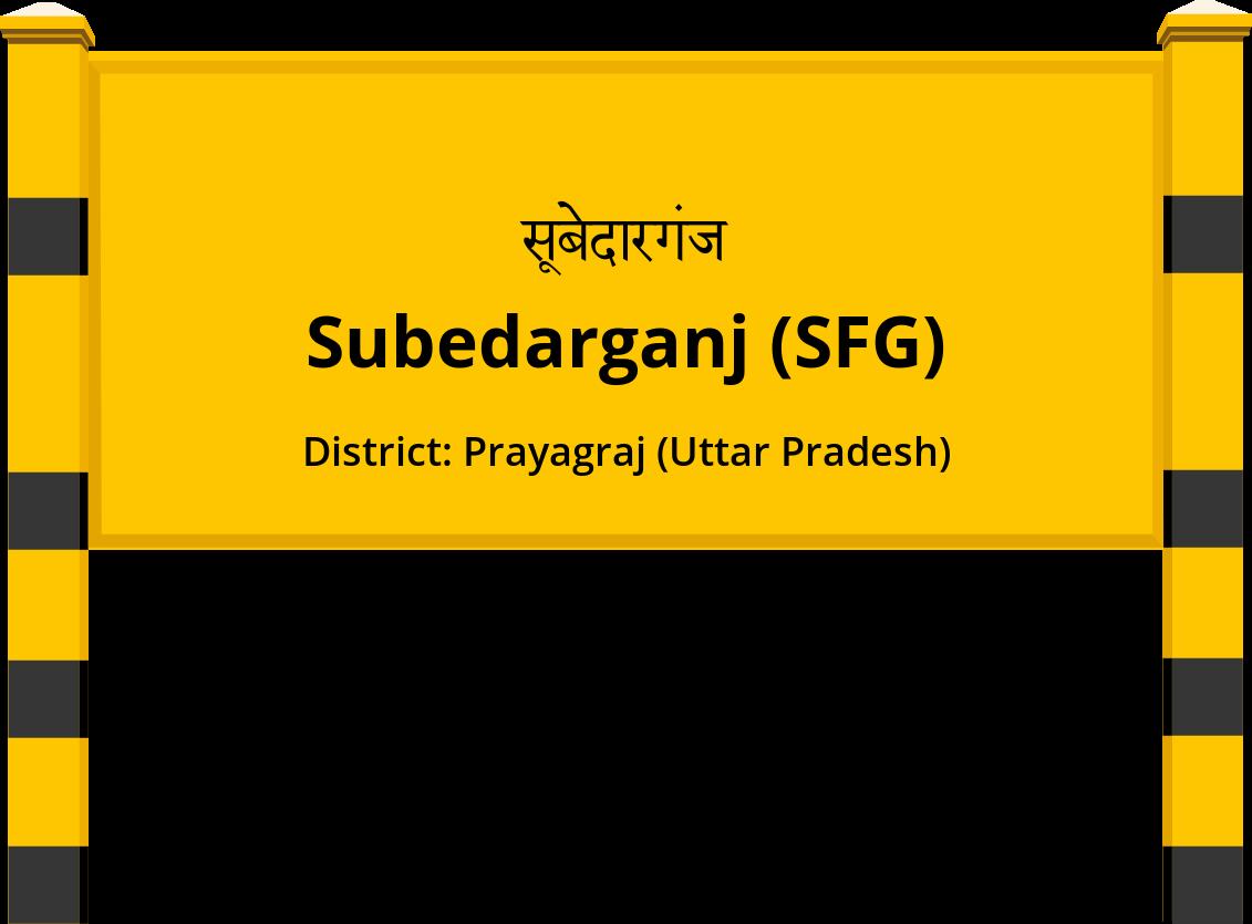 Subedarganj (SFG) Railway Station