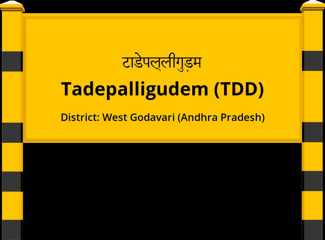 Tadepalligudem (TDD) Railway Station