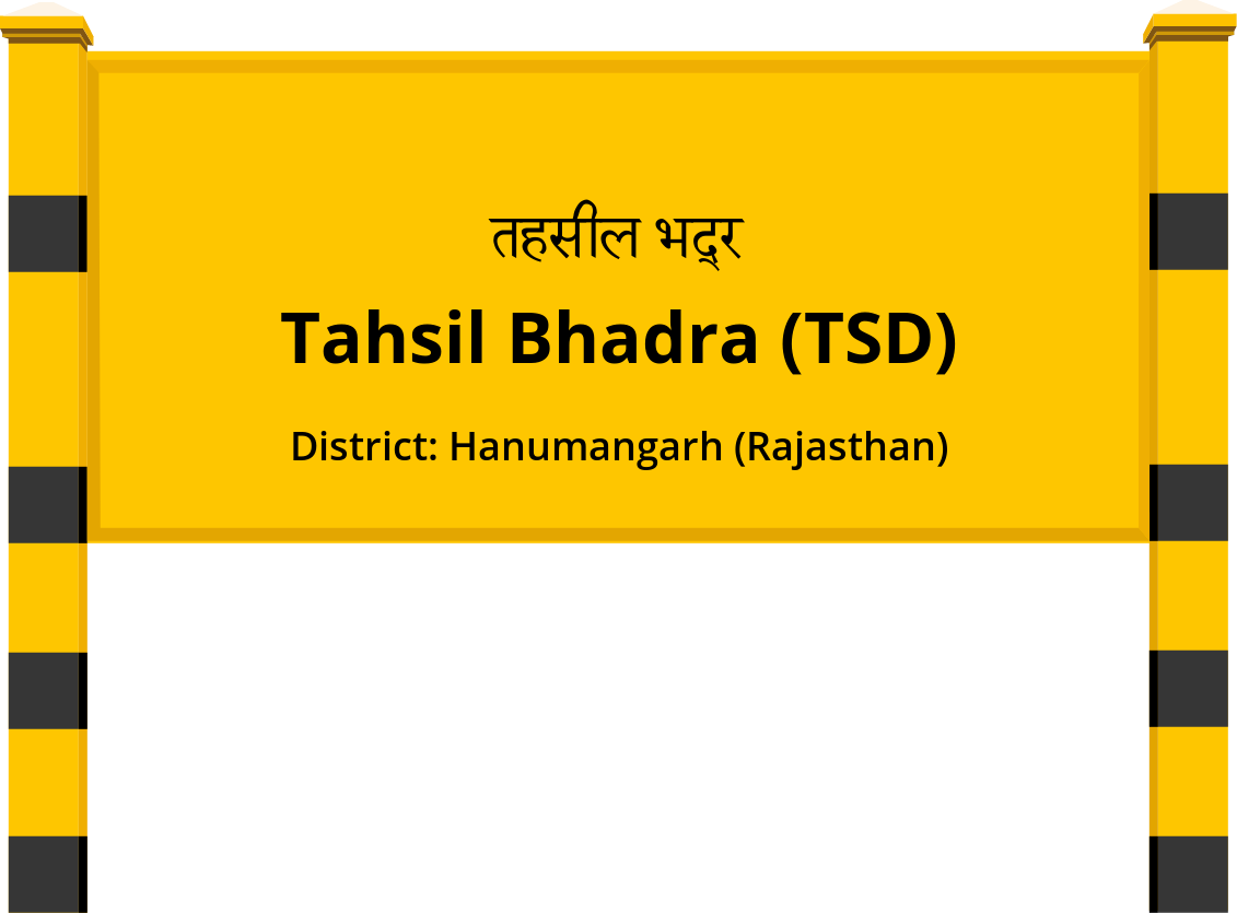 Tahsil Bhadra (TSD) Railway Station