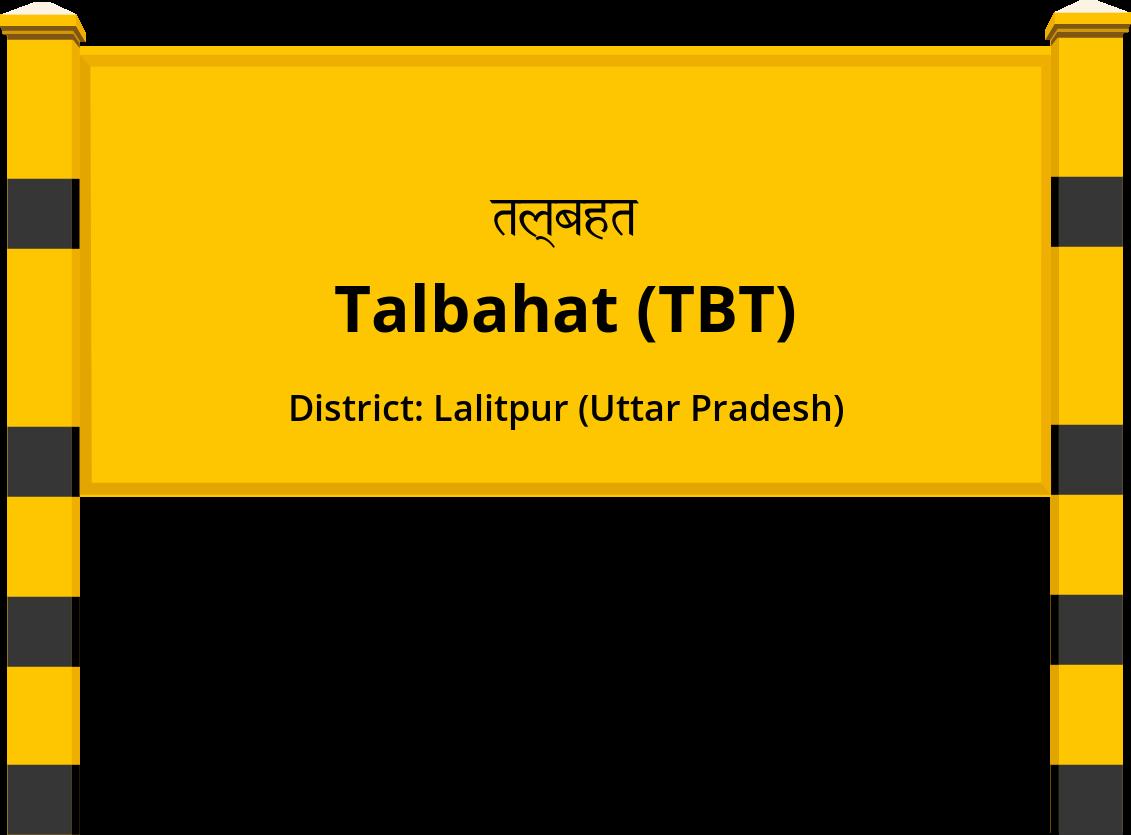 Talbahat (TBT) Railway Station