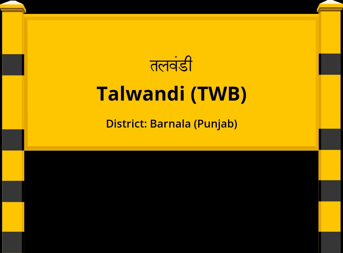 Talwandi (TWB) Railway Station