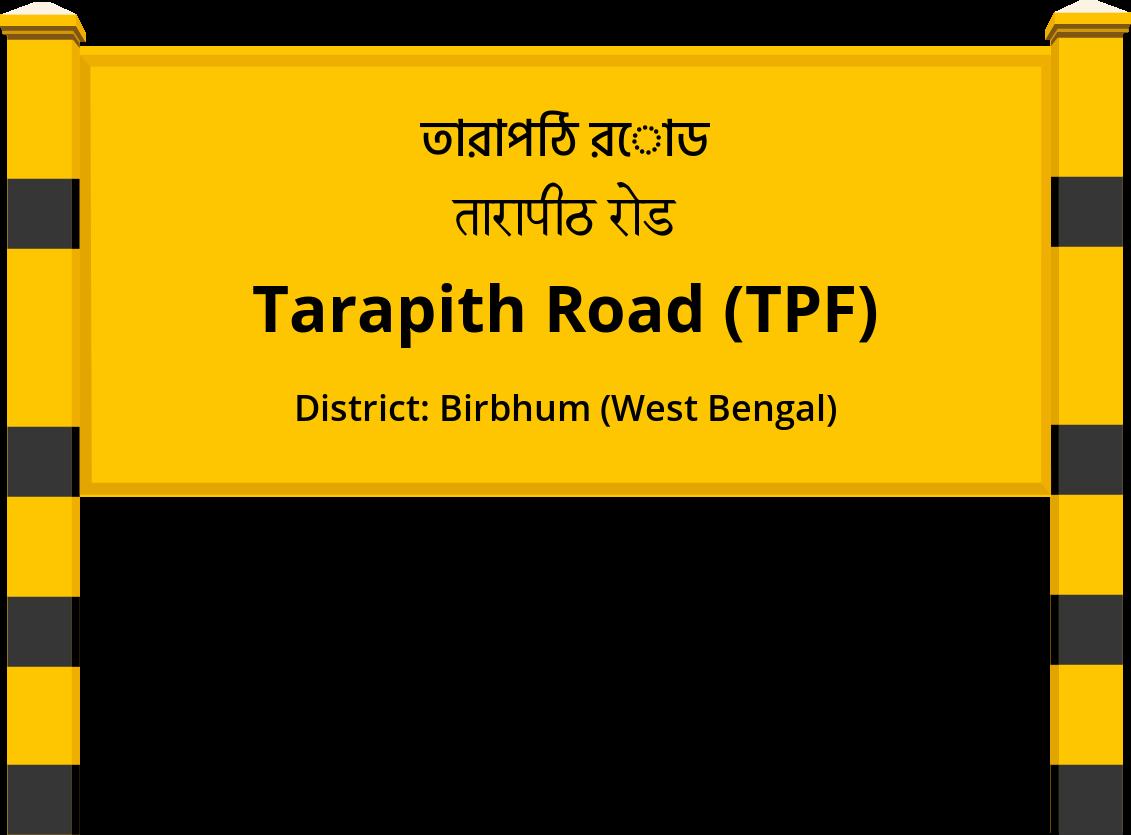 Tarapith Road (TPF) Railway Station