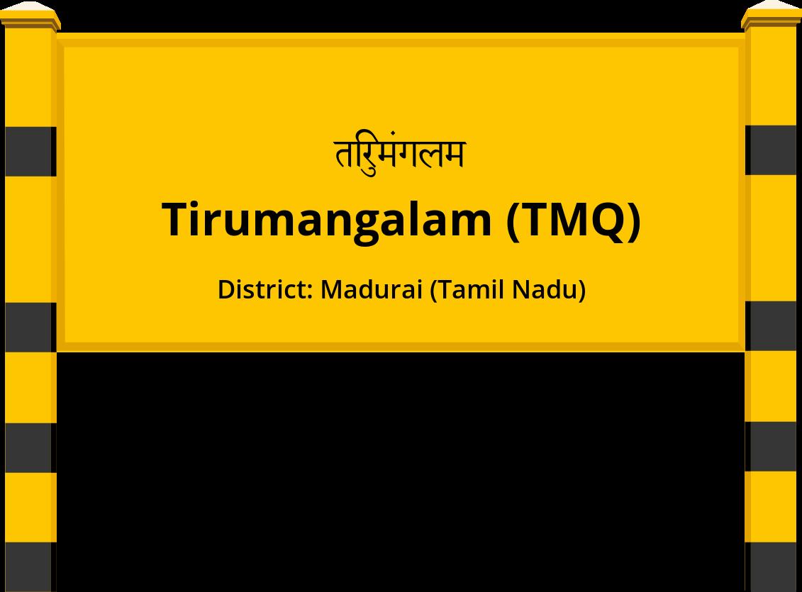 Tirumangalam (TMQ) Railway Station
