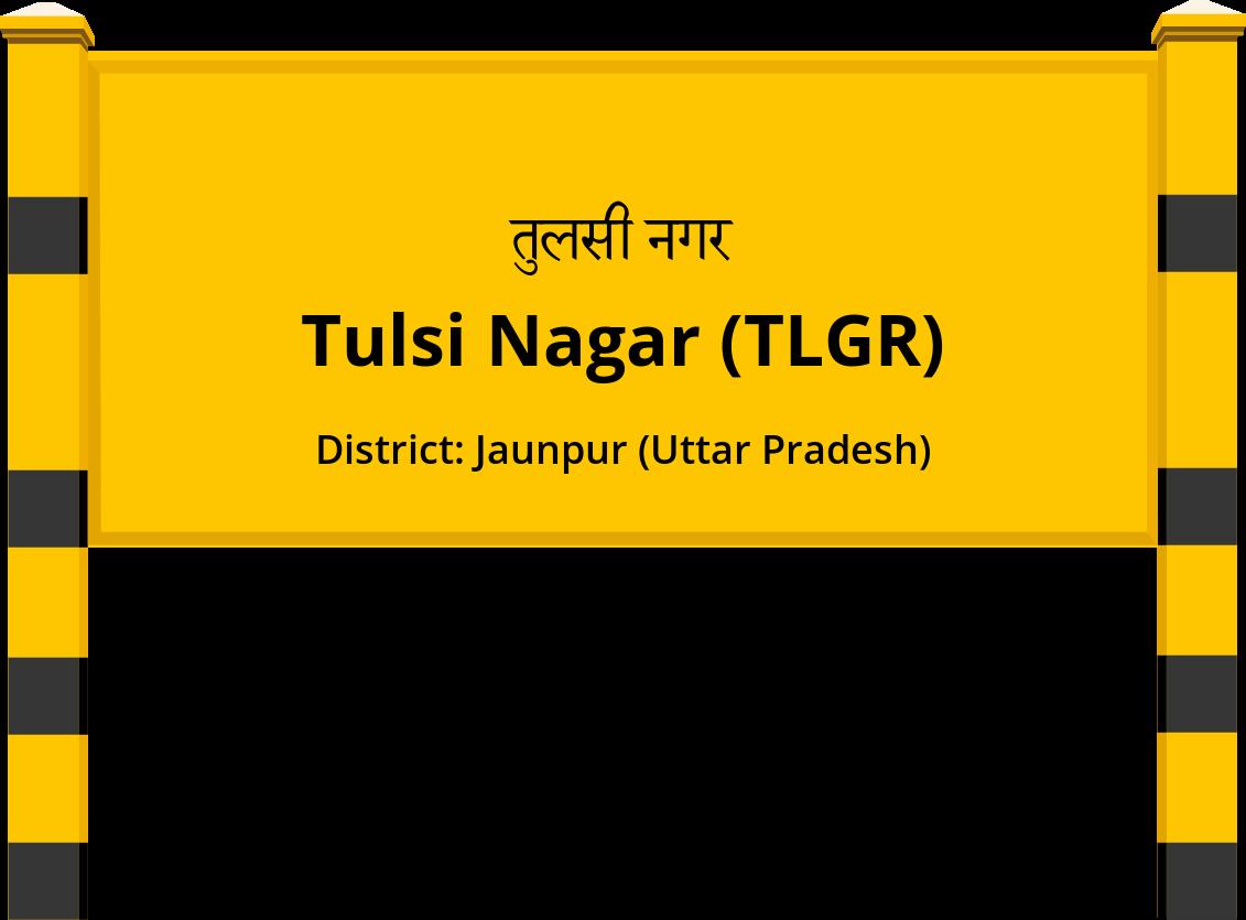 Tulsi Nagar (TLGR) Railway Station