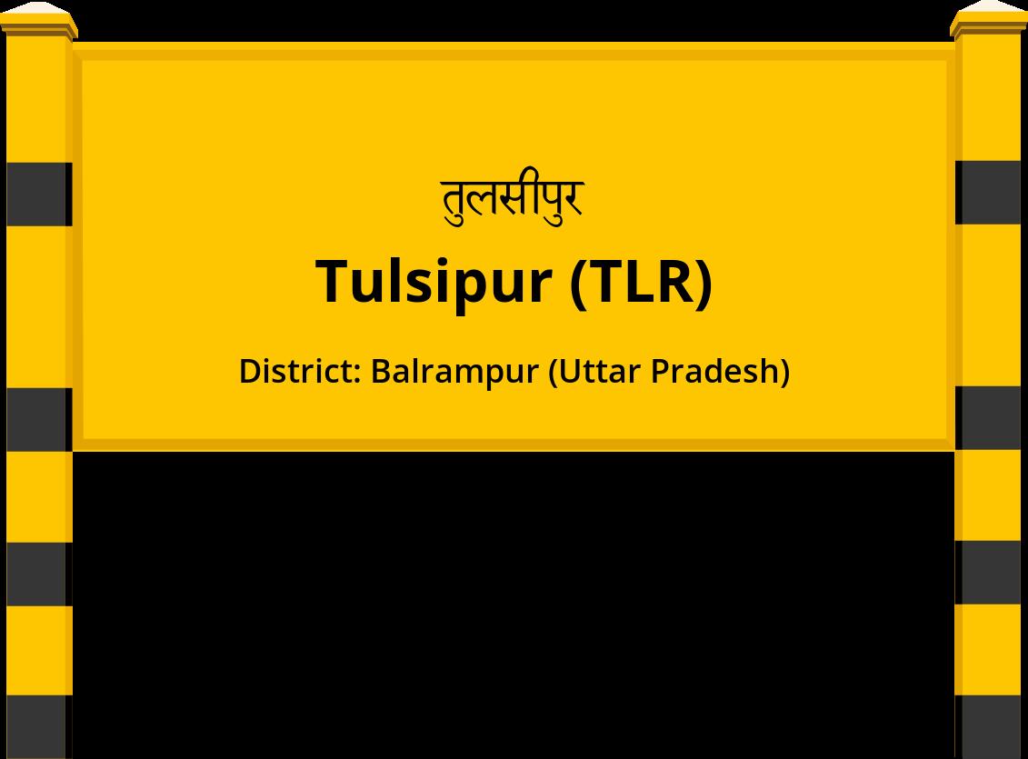 Tulsipur (TLR) Railway Station