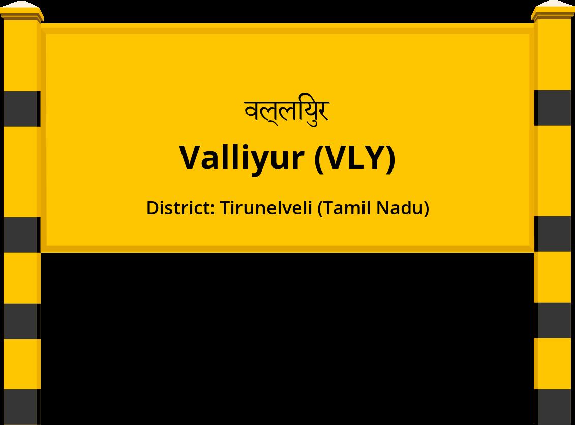 Valliyur (VLY) Railway Station