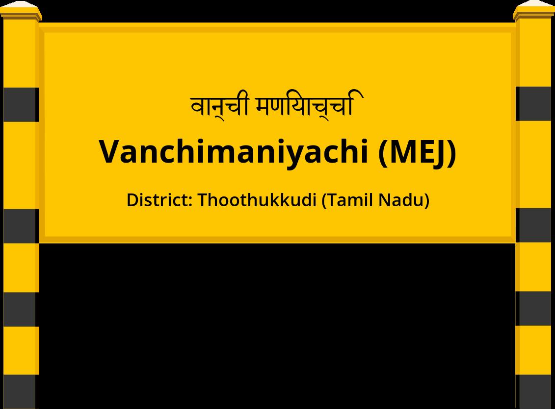 Vanchimaniyachi (MEJ) Railway Station
