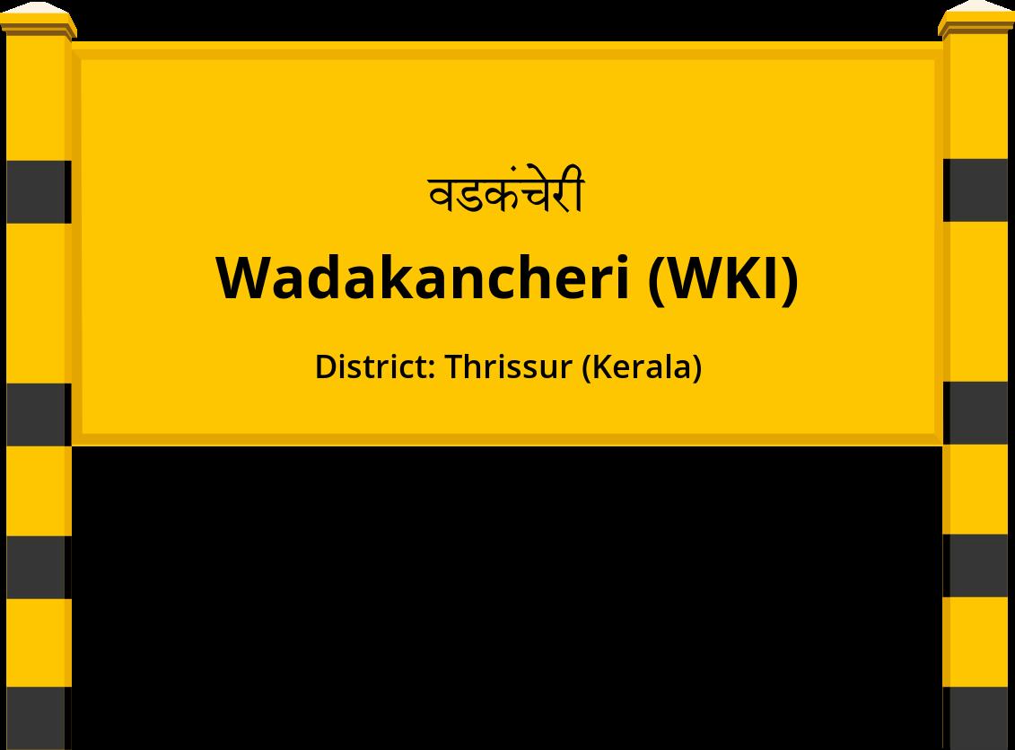 Wadakancheri (WKI) Railway Station