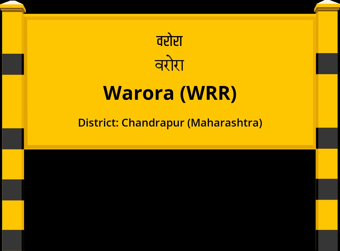 Warora (WRR) Railway Station