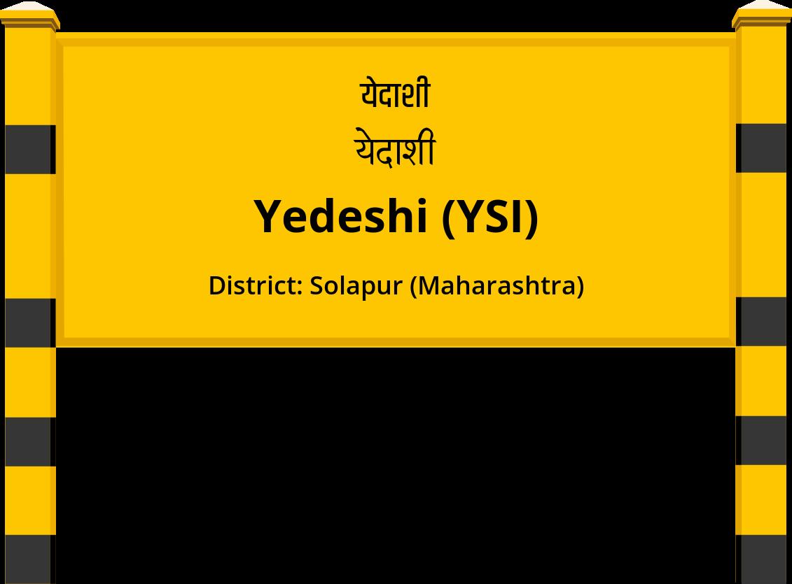 Yedeshi (YSI) Railway Station