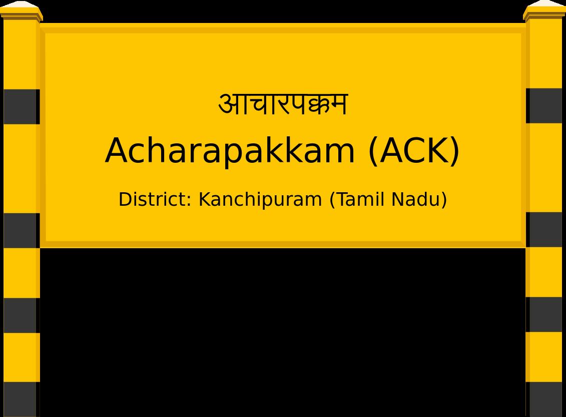 Acharapakkam (ACK) Railway Station