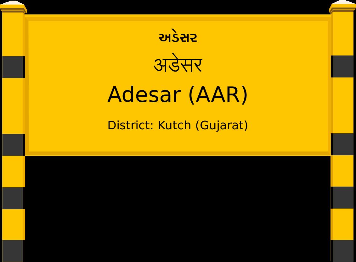 Adesar (AAR) Railway Station