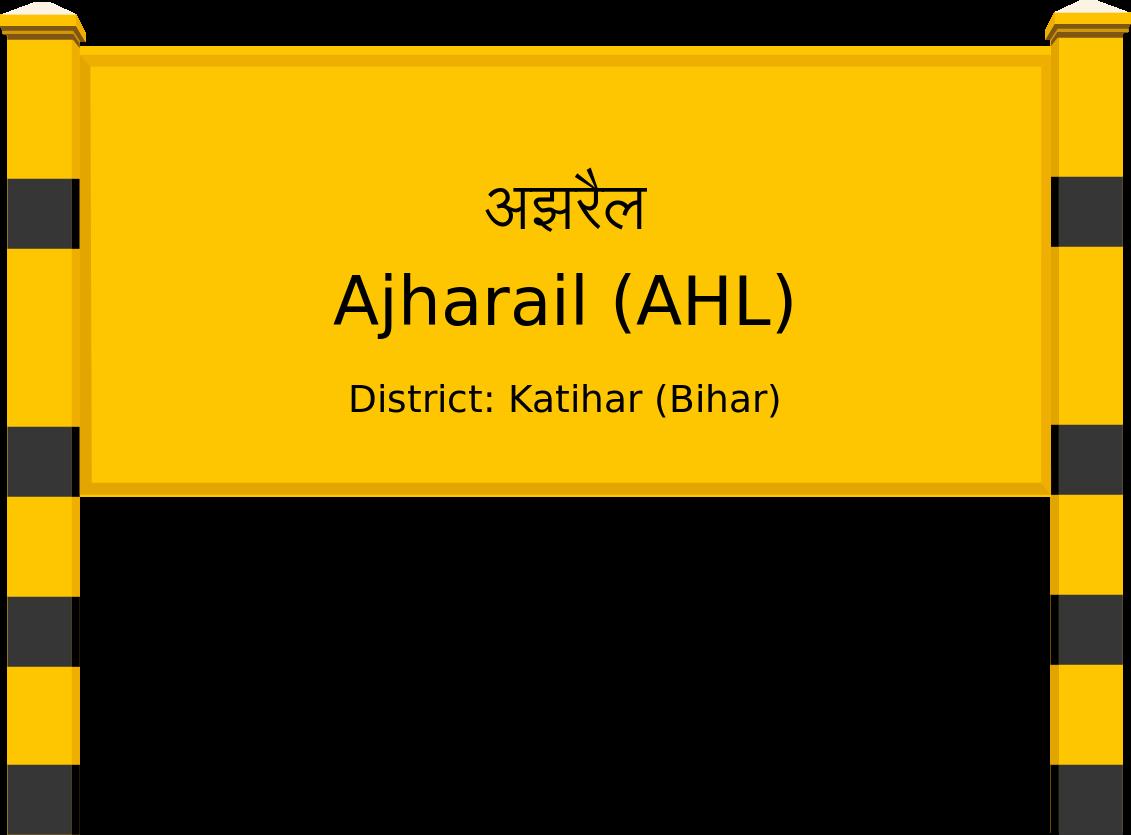 Ajharail (AHL) Railway Station