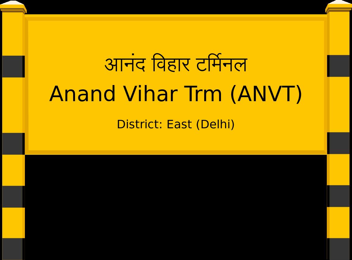 Anand Vihar Trm (ANVT) Railway Station