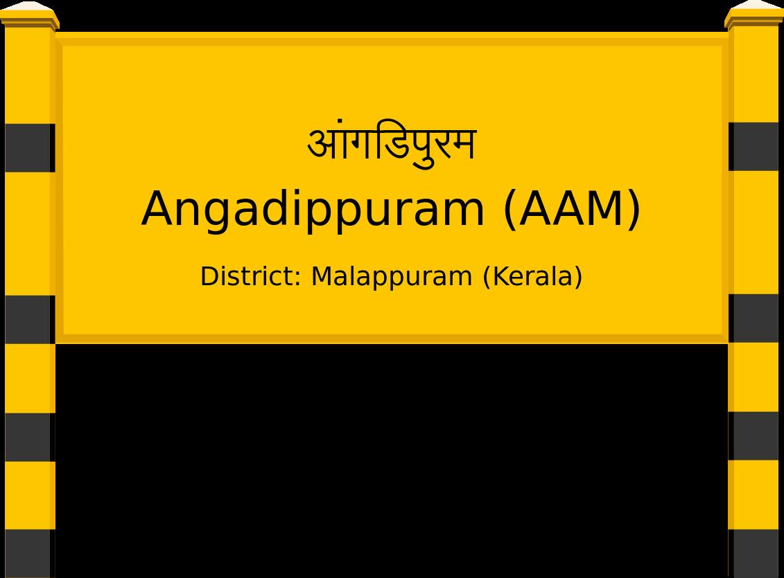 Angadippuram (AAM) Railway Station