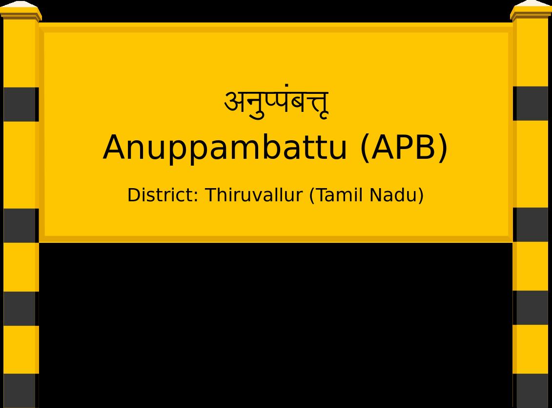 Anuppambattu (APB) Railway Station