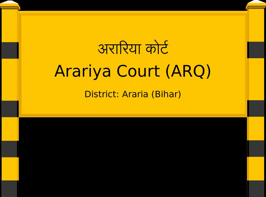 Arariya Court (ARQ) Railway Station