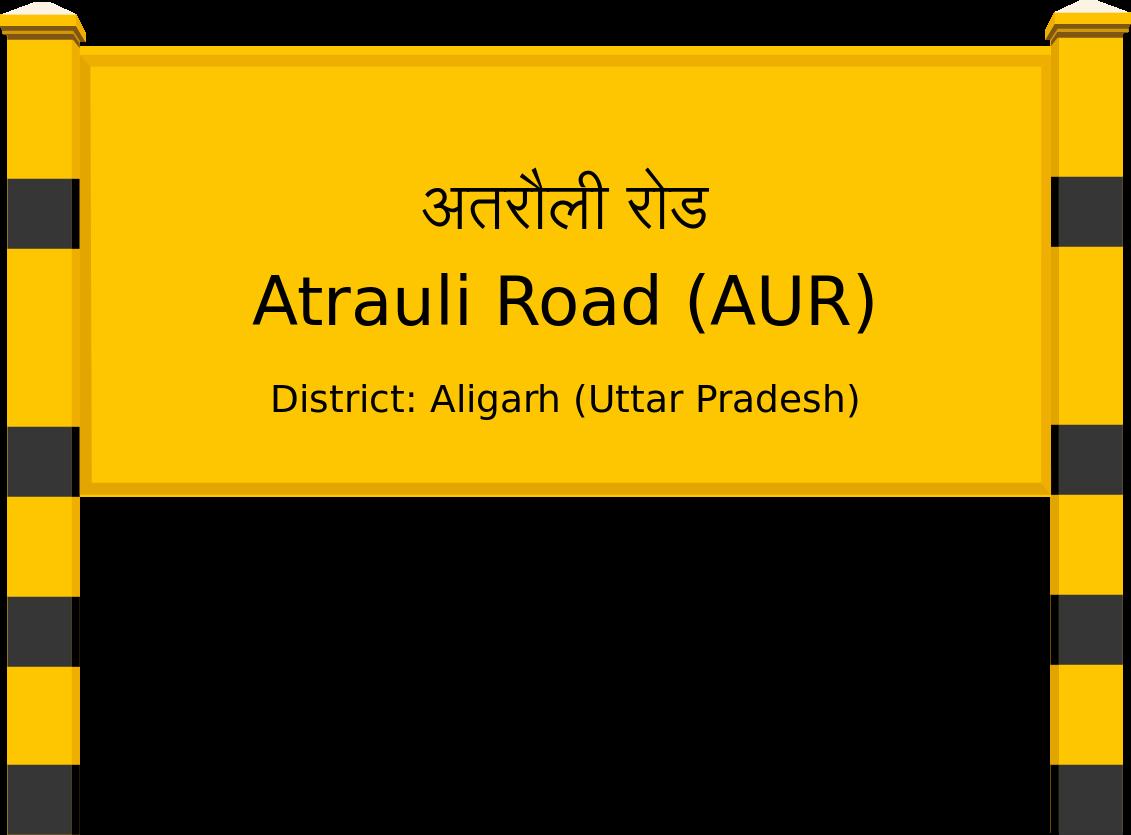 Atrauli Road (AUR) Railway Station