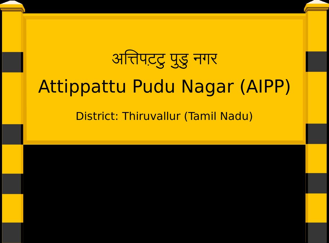 Attippattu Pudu Nagar (AIPP) Railway Station