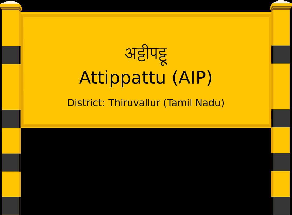 Attippattu (AIP) Railway Station