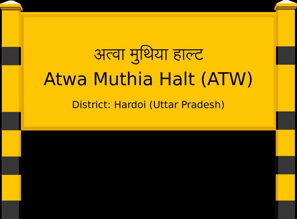 Atwa Muthia Halt (ATW) Railway Station