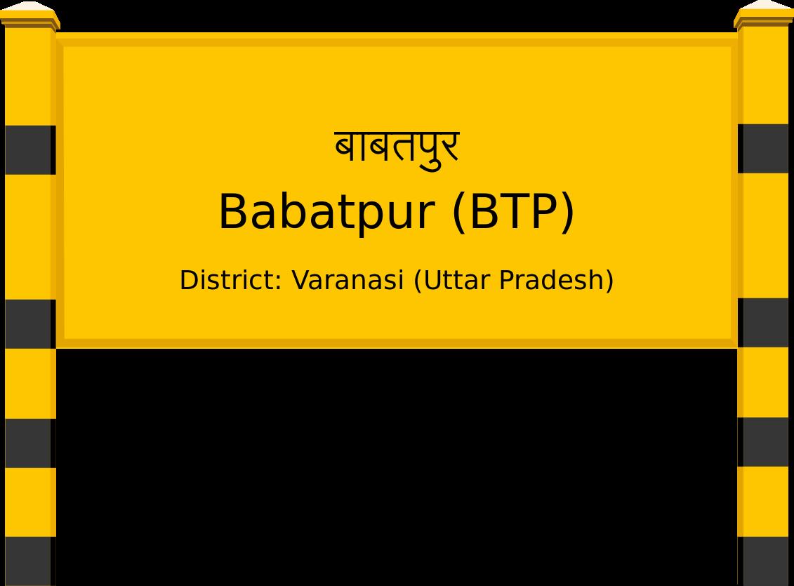 Babatpur (BTP) Railway Station