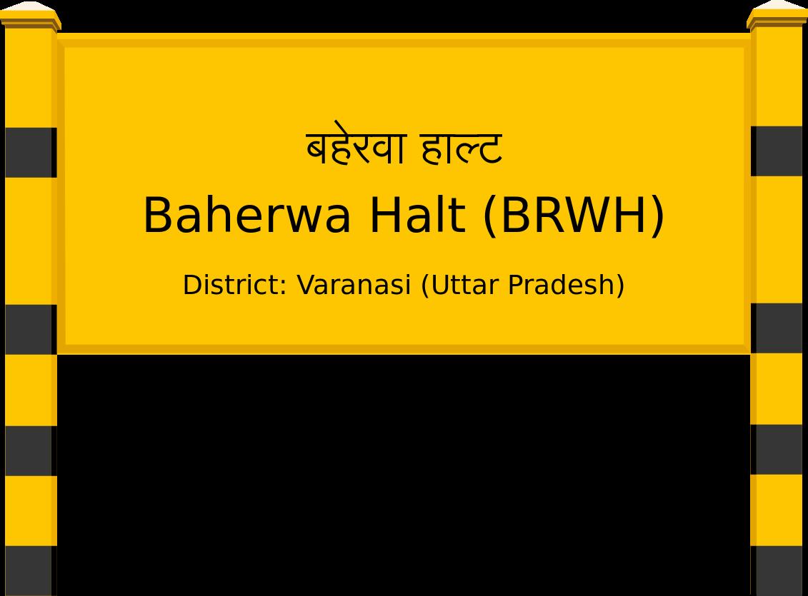 Baherwa Halt (BRWH) Railway Station