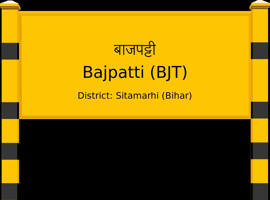 Bajpatti (BJT) Railway Station