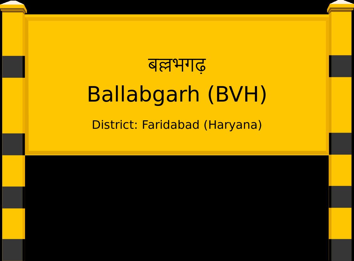 Ballabgarh (BVH) Railway Station