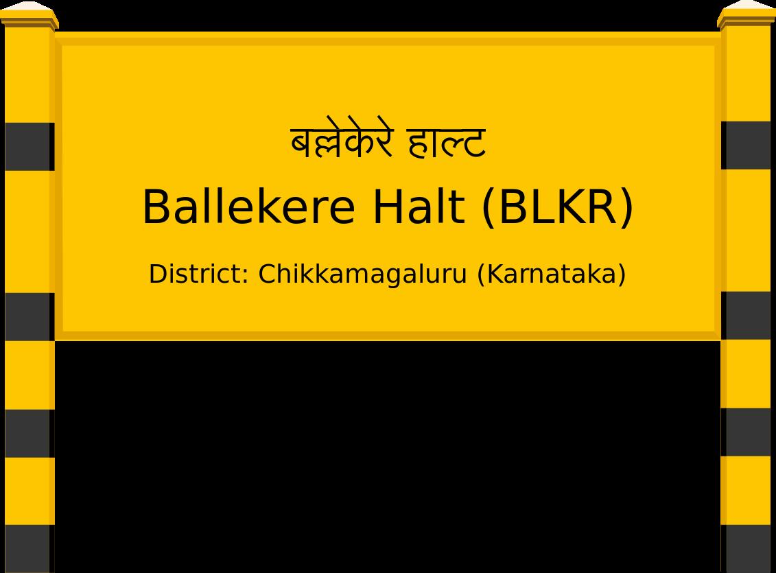 Ballekere Halt (BLKR) Railway Station