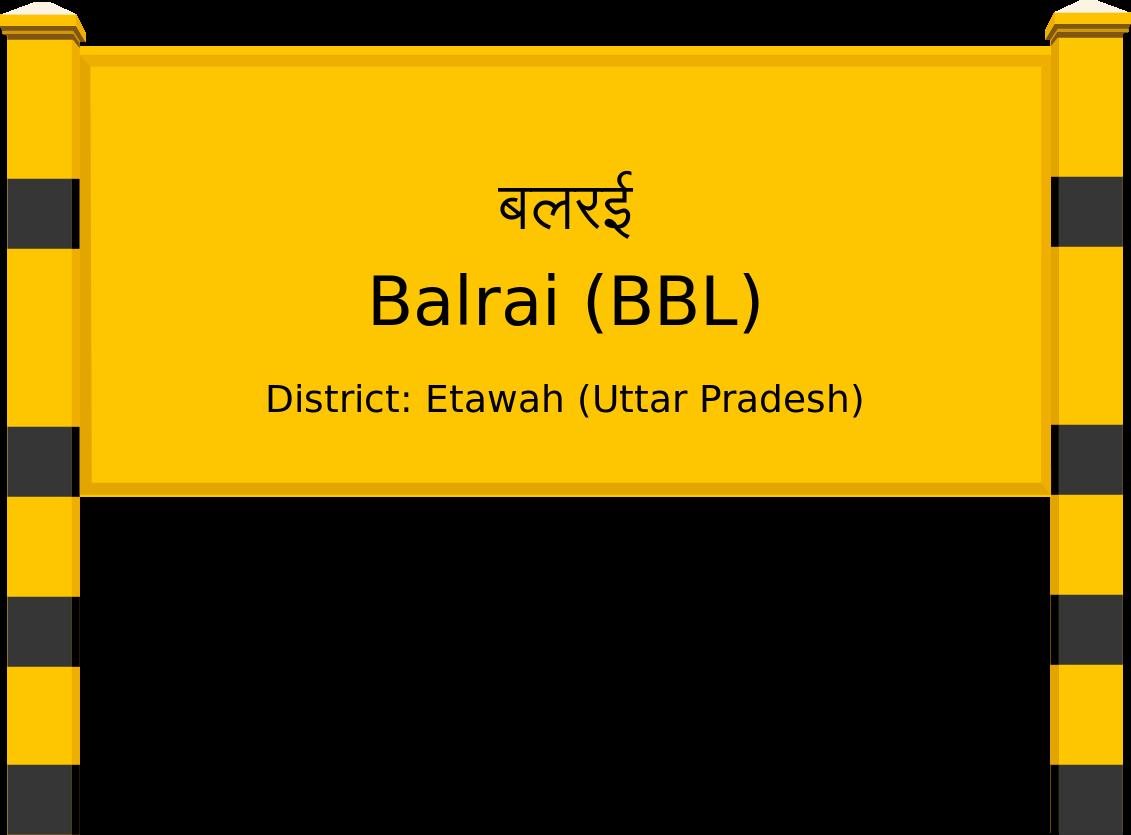 Balrai (BBL) Railway Station