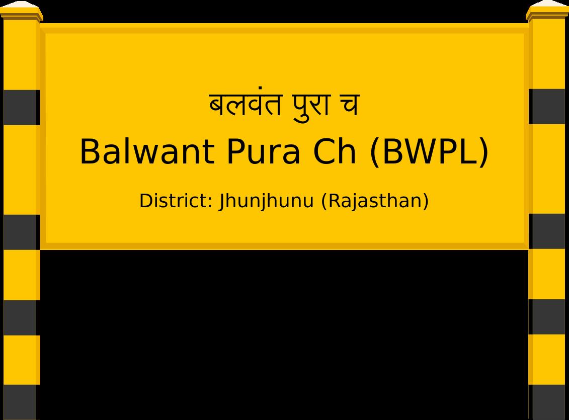 Balwant Pura Ch (BWPL) Railway Station