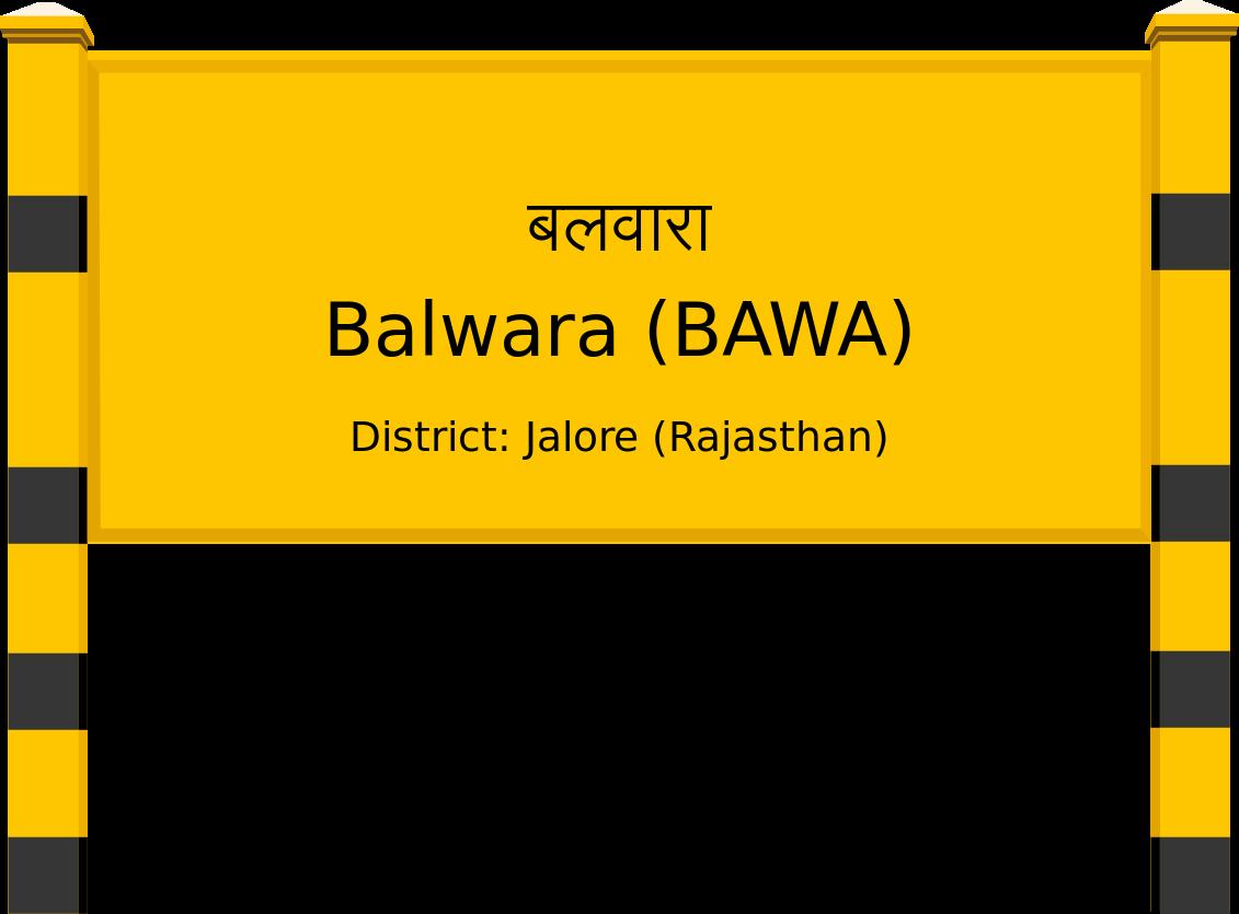 Balwara (BAWA) Railway Station
