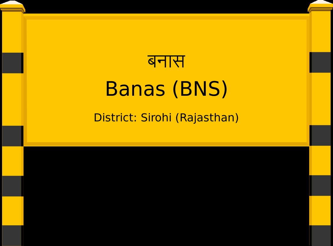 Banas (BNS) Railway Station