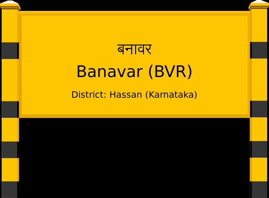 Banavar (BVR) Railway Station