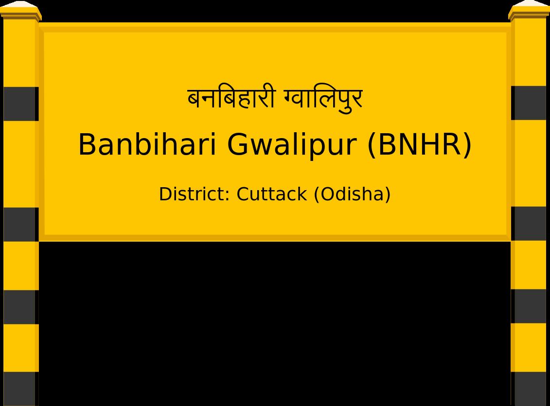 Banbihari Gwalipur (BNHR) Railway Station