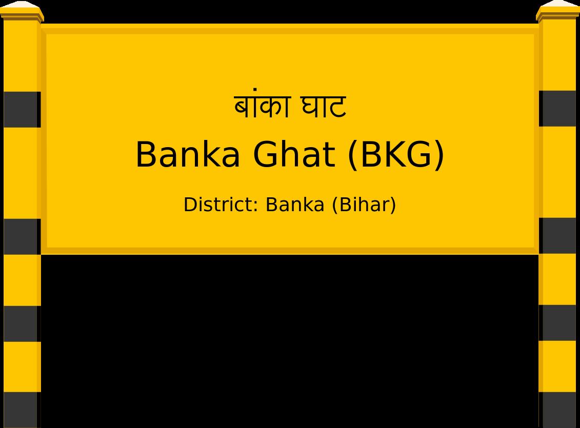 Banka Ghat (BKG) Railway Station