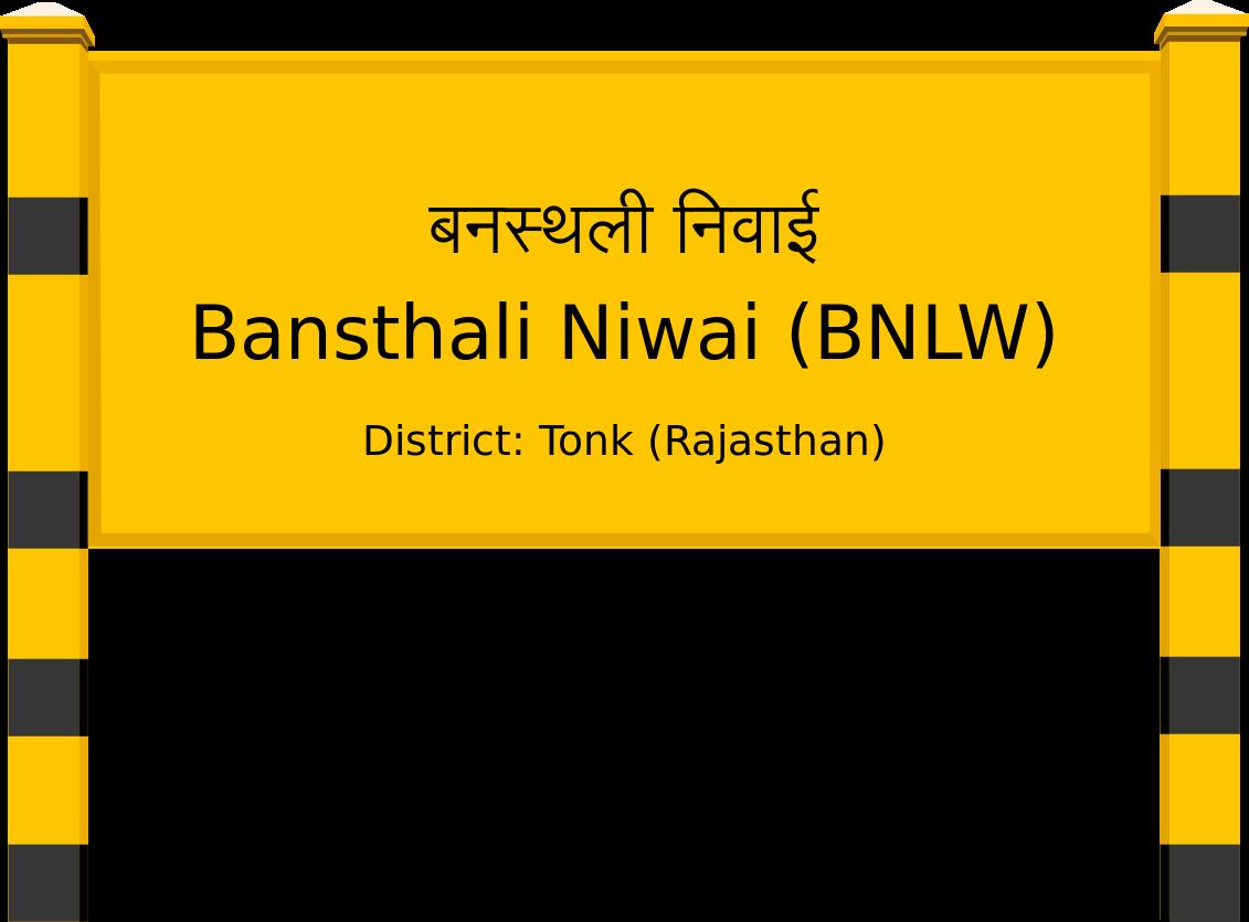 Bansthali Niwai (BNLW) Railway Station