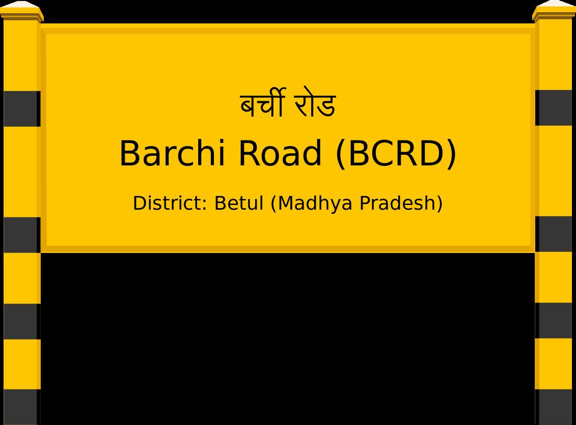 Barchi Road (BCRD) Railway Station