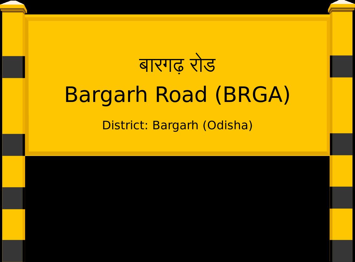 Bargarh Road (BRGA) Railway Station