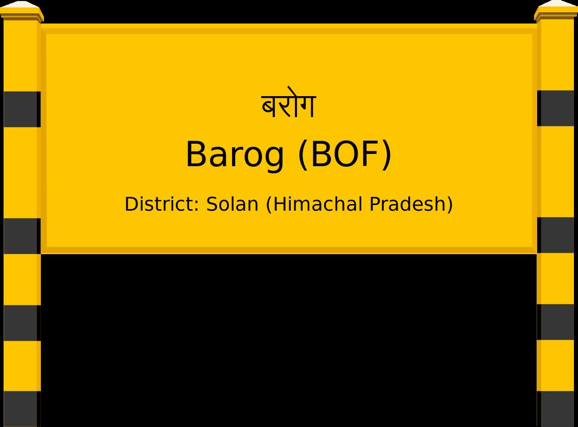 Barog (BOF) Railway Station