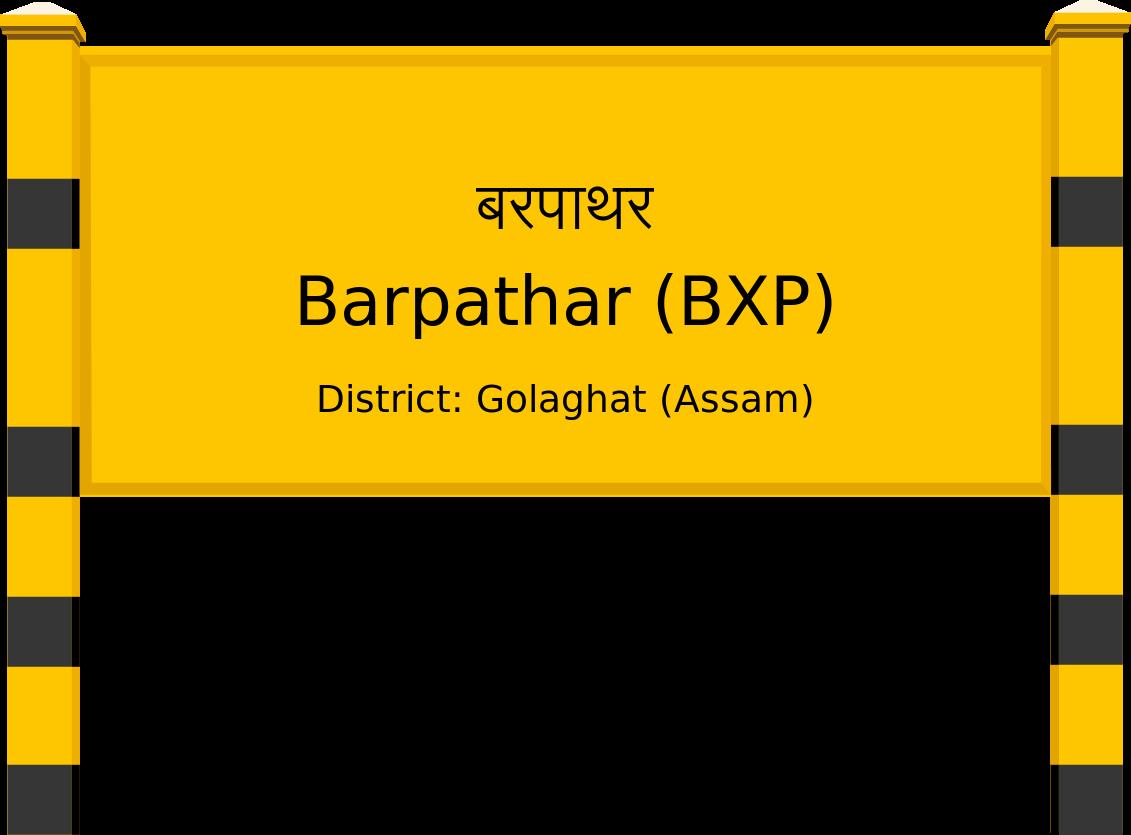 Barpathar (BXP) Railway Station
