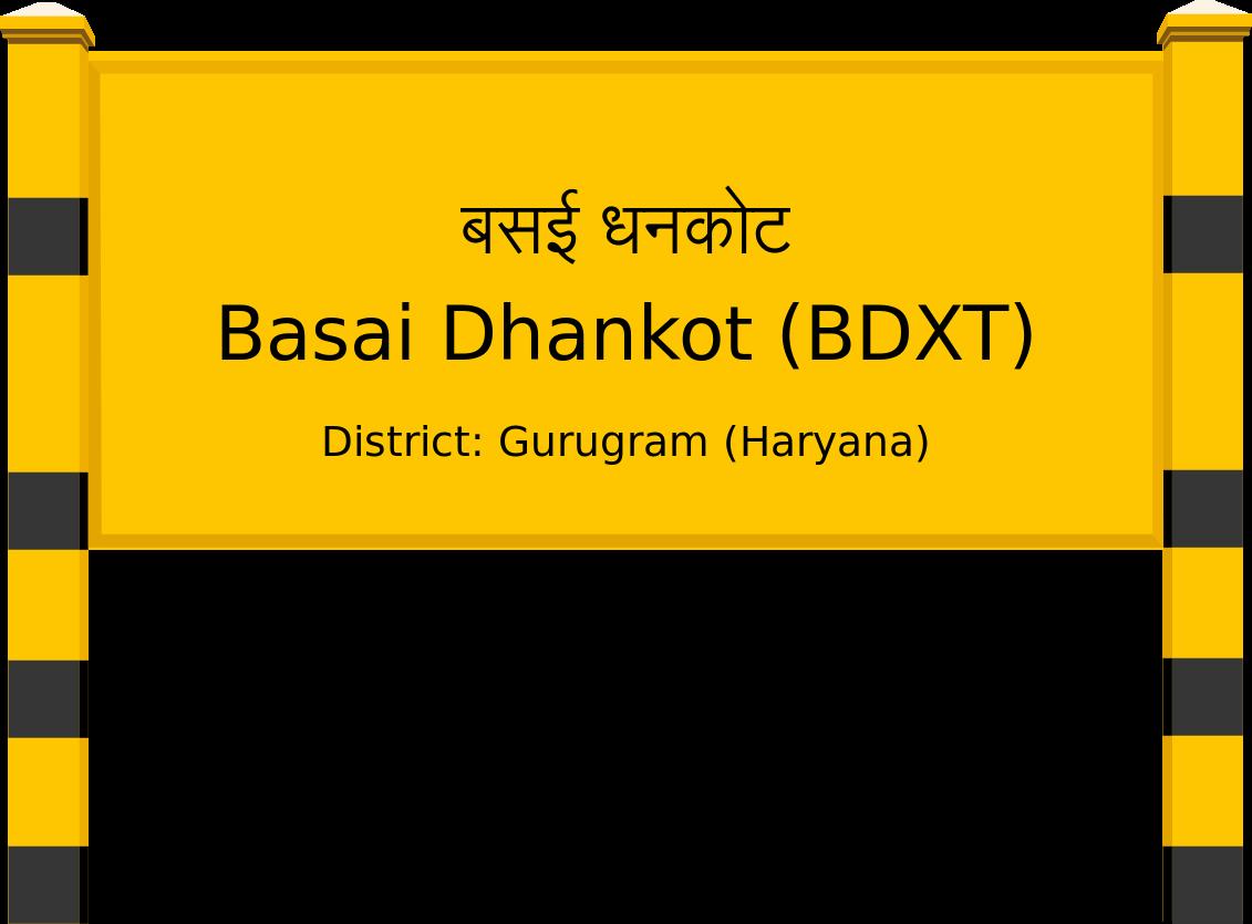 Basai Dhankot (BDXT) Railway Station