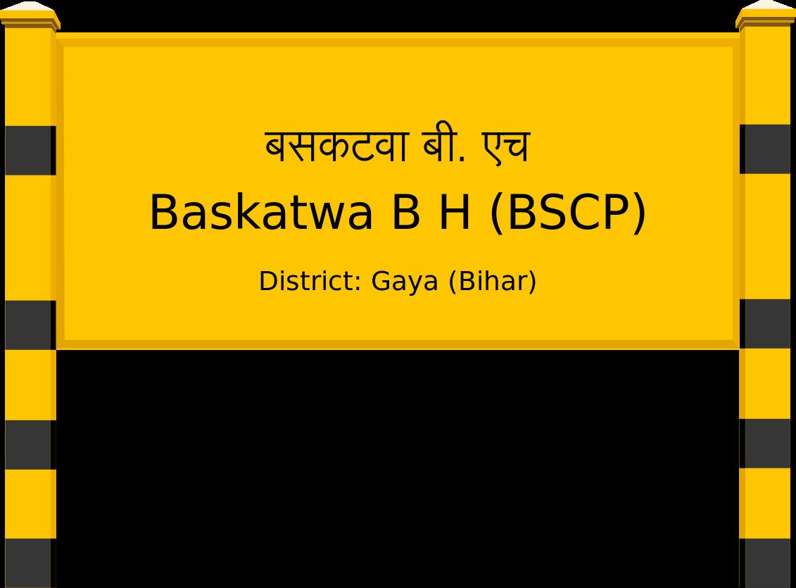 Baskatwa B H (BSCP) Railway Station