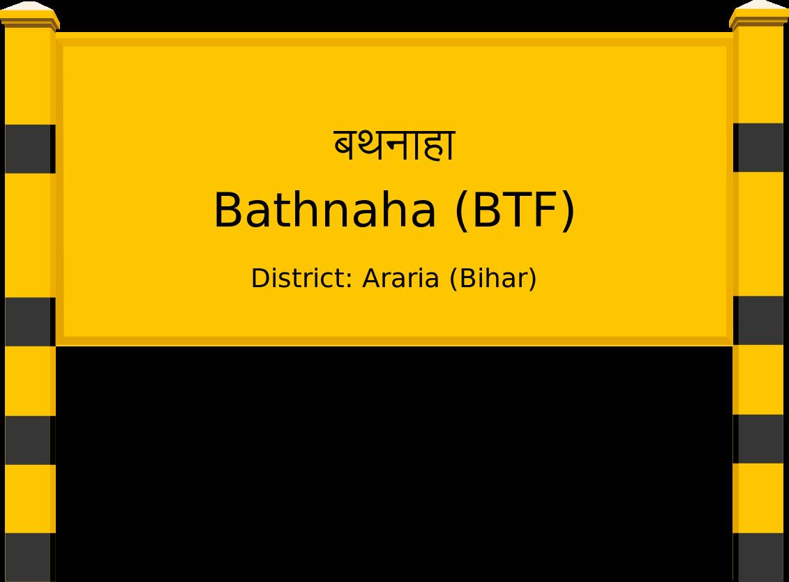 Bathnaha (BTF) Railway Station
