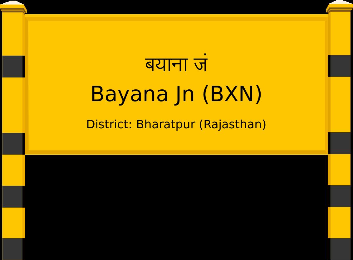 Bayana Jn (BXN) Railway Station