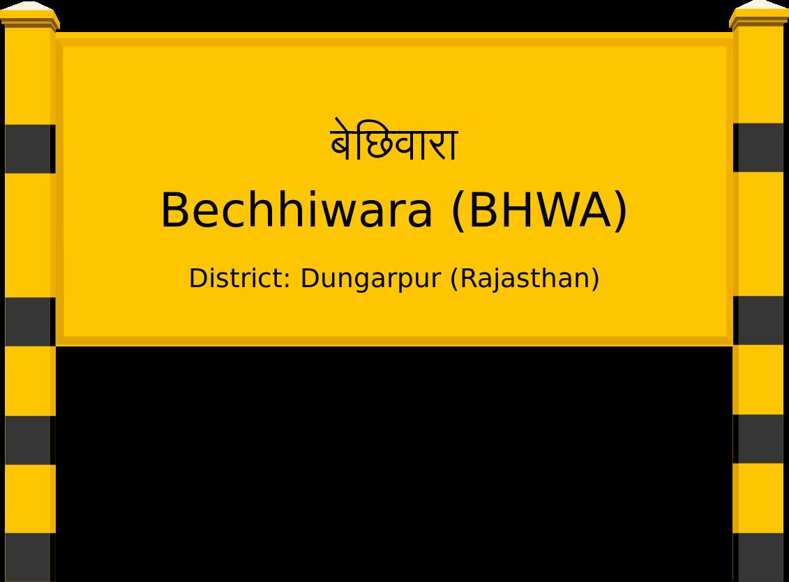 Bechhiwara (BHWA) Railway Station
